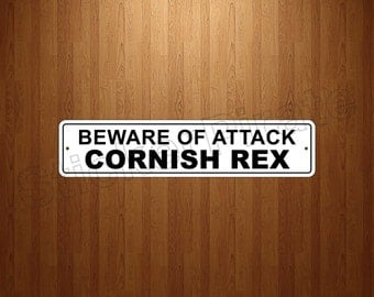 "Beware Of Attack Cornish Rex 4"" x 18"" Aluminum Novelty Sign"