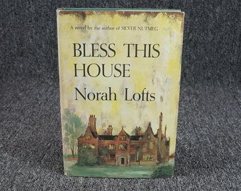 Bless This House By Norah Lofts C.1954