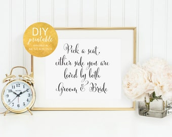 PRINTABLE Pick a Seat Either Side You are Loved by Both Groom & Bride, Wedding Seating Sign, Pick a seat sign, Open Seating Sign, WCP04