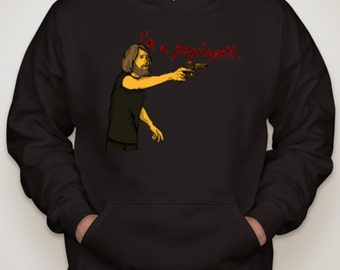 I'M A PSYCHOPATH Sweatshirt and T-shirt