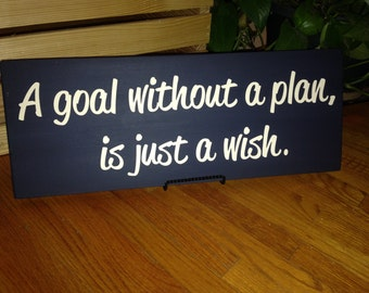 A Goal without a Plan is just a Wish. Great for College Students, the Office!