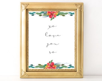 Love You So Print / Every Day Spirit / Engagement Table Decor / Wedding Print / Wedding Table Decor / Love Quote / Valentines Day Print