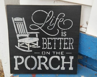 Life is better on the porch, stenciled wood sign, porch decor