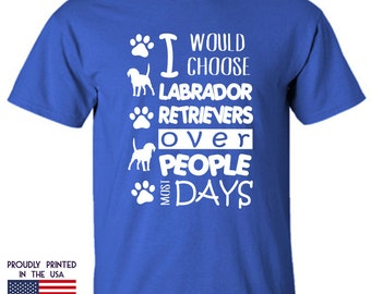 I would choose Labrador Retrievers over People most Days Ttd1