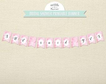 She said Yes Bridal Shower/Engagement Banner Pink - DIY Printable
