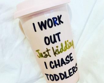 I work out Travel Mug \\ stay at home mama travel mug \\ Ceramic Coffee Mug