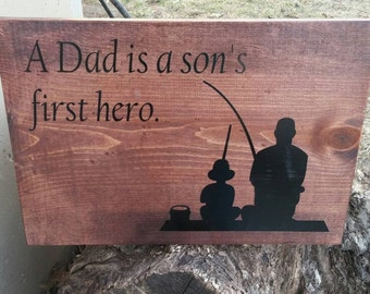 A Dad Is A Son's First Hero Sign