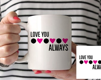 Love You Always Sublimation Mug Design 10/11oz Instant Download