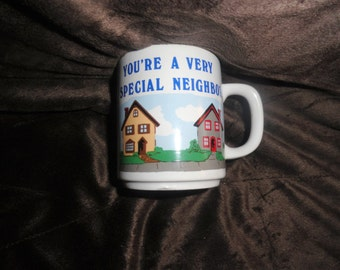 1986 You're A very special neighbor coffee/tea/mug/cup/starbucks/dunkin  donuts/black/cream/morning