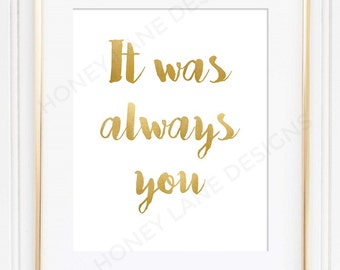 """POSTER PRINT, """"It was always you"""" Inspirational Print, Quote Print, Quote Poster, Made to Order, a4, a3, a2"""