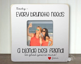 Best Friend Gift Blonde and Brunette Best Friend BFF Gift Best Friend Birthday Gift Every Brunette Needs A Blonde Best Friend IB3FSFRND