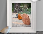 Geology Pun, Geology Print, Funny Art Print, Streaking, Funny Wall Quote, Geek Gift, Geekery, Earth Science, Rock Art, Instant Download