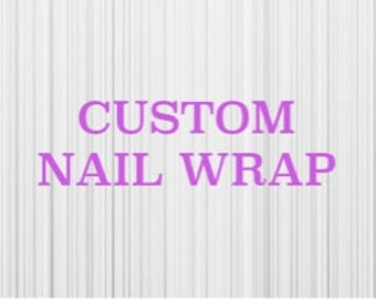 Custom Made Nail Wrap