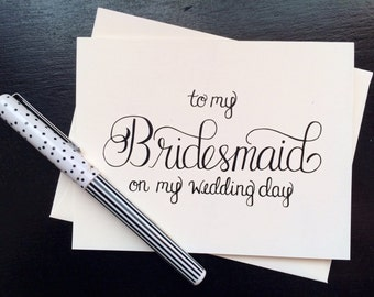 To My Bridesmaid On My Wedding Day Card - folded, hand lettered notecard with envelope