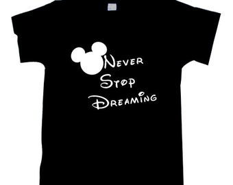 Never Stop Dreaming Inspirational Message Slogan Shirt Inspiration Saying Slogan T-Shirt T1172