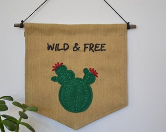 SALE 20% - Wall hanging banner - Wild & Free - Cactus - Embroidery and fabric