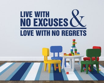 Live With No Excuses & Love With No Regrets Inspirational Quote - Wall Quote - Vinyl Decal - 87