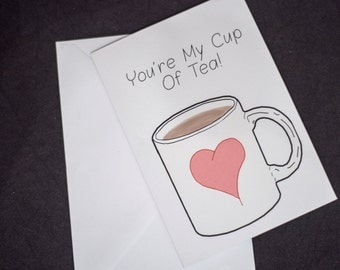 You're My Cup Of Tea - Valentines Card