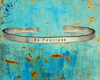 """Anchor Be Fearless - Cuff Bracelet Jewelry Hand Stamped Distressed Look 1/4"""" Wide Organic, Smooth Texture Copper Brass or Aluminum"""