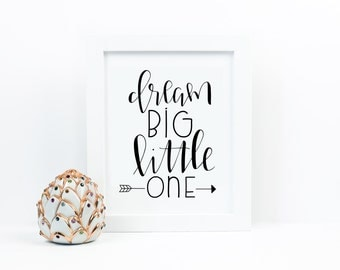 Dream Big Little One Print with Arrow - Nursery print - Nursery Wall Art