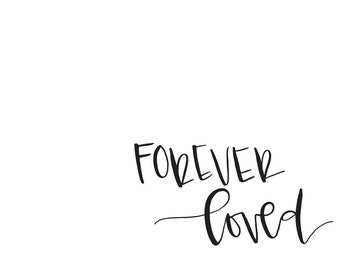 forever loved - black watercolor calligraphy - nursery printable - download - digital print - instant download