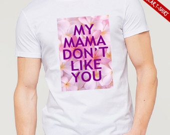 "Justin Bieber T Shirt Transfert For Clear T-Shirt Or Clothing """"My Mama Don't Like You"""" On Flowers"