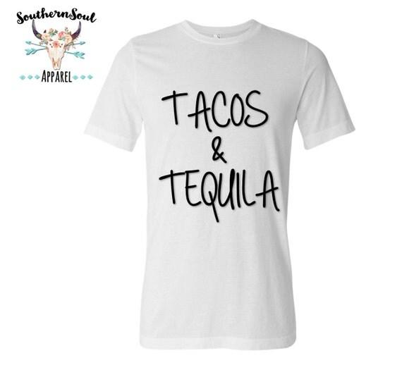 Tacos & Tequila Unisex T Shirt, Southern T Shirt, Country Shirt, Drinking Shirt, Tequila Shirt, Tacos Shirt, Boutique Shirt