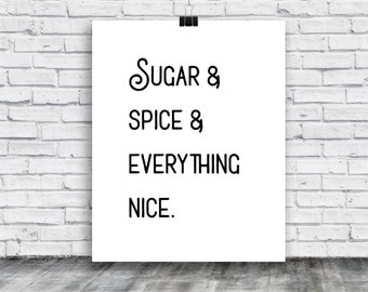Sugar and Spice and Everything Nice Poster - Poster Download - Girl Gift - Sweet - Posters - Digital Print - Instant Download