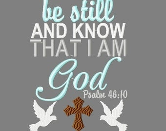 Buy 3 get 1 free! Be still and know that I am God embroidery design, Psalm 48:10