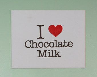 I Heart Chocolate Milk Canvas