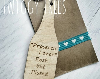 """Wooden Keyring """"Prosecco Lover Posh but Pi**ed """" Excellent Wine Lover Gift"""
