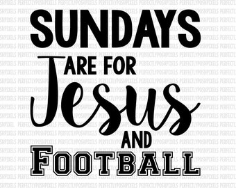Sundays are for Jesus and Football SVG DXF EPS Silhouette cameo Circuit Design Space Iron On Decal Vinyl Decal htv Cut Vinyl File
