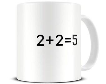 2 + 2 = 5 Coffee Mug - 1984 - Nineteen Eighty Four - George Orwell - Science Fiction Gift - Sci Fi Gifts - MG549