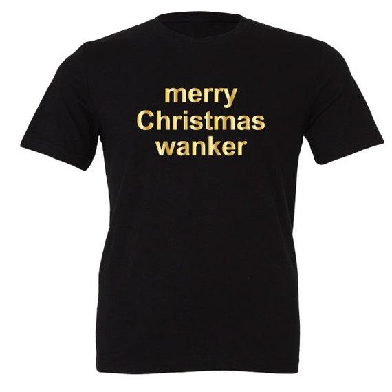 merry Christmas wanker T-Shirt. Ugly Christmas Shirt. Santa Shirt. Funny Christmas Tee.