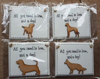 Doggy Humor Funny Plaque - All You Need Is Love And A Dog - Dog plaque sign - Basset, Husky, Pug, Alsation, Beagle, Greyhound Paw Prints