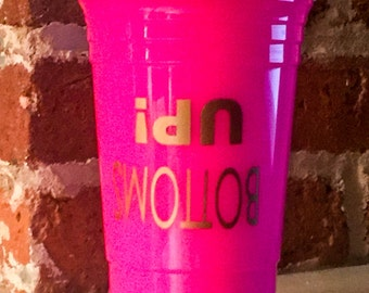 Custom Party Cups! Bottoms Up! 16 oz Plastic, Reusable Cups