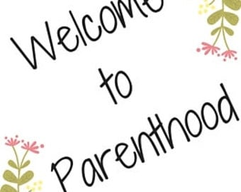 Welcome to parenthood (greeting card)