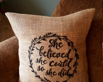 Inspirational Decorative Burlap Pillow  - She Said  She Could So She Did