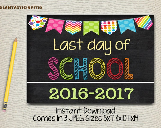 Last day of School Sign, Instant Download, Last Day of School Chalkboard, Three Sizes, First Day of School. Chalkboard Sign, DIY, You print