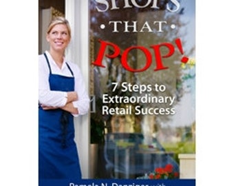 Shops that POP! 7 Steps to Extraordinary Retail Success SALE: 50% OFF