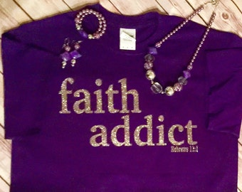 FREE SHIPPING!!  Faith Addict; Christian Tee; Hebrews