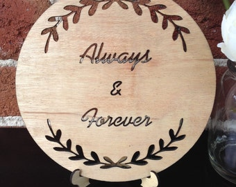 Always And Forever Wooden Plaque. For Weddings, Engagements and Loves. Great Gift Idea.