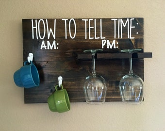 How To Tell Time, Coffee Mug And Wine Glass Hanger, Fun Kitchen Decor