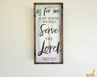 As for Me and My House We Will Serve The Lord, Wall Art, Quote Sign, Signs with Sayings, Inspirational Quotes, Framed Wall Art, 12x24