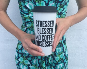 Stressed Blessed and Coffee Obsessed 16oz Coffee Tumbler