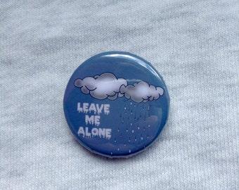 Leave me alone - pinback button (badge)