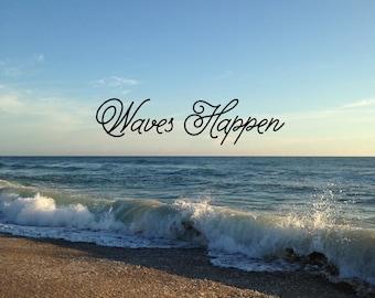 Waves Happen