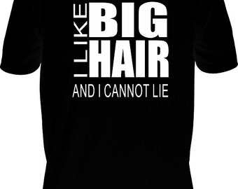 "T-Shirt ""I Like Big Hair and I Can Not Lie"", Hairdresser T-shirt, Cosmetologist T-shirt, Hairstylist T-shirt, Hair T-shirt"