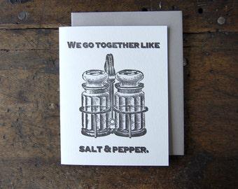 We go together like Salt & Pepper - Letterpress Printed