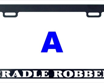 Cradle robber funny license plate frame